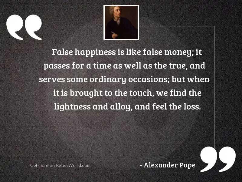 False happiness is like false