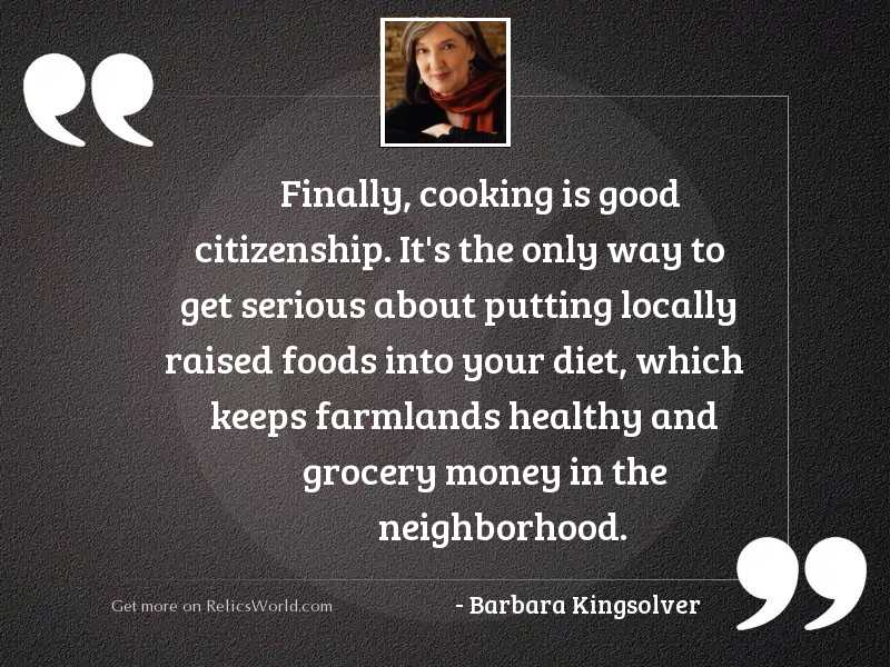 Finally, cooking is good citizenship.
