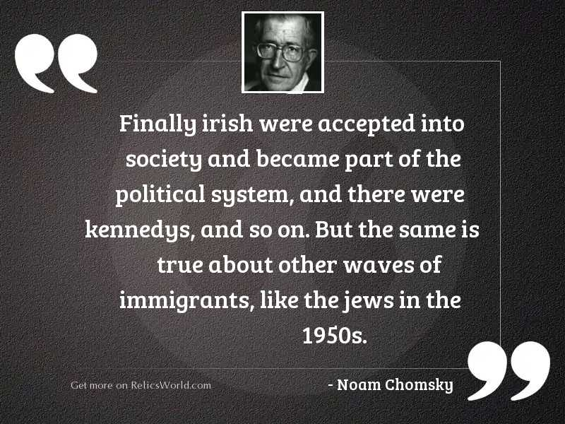Finally Irish were accepted into