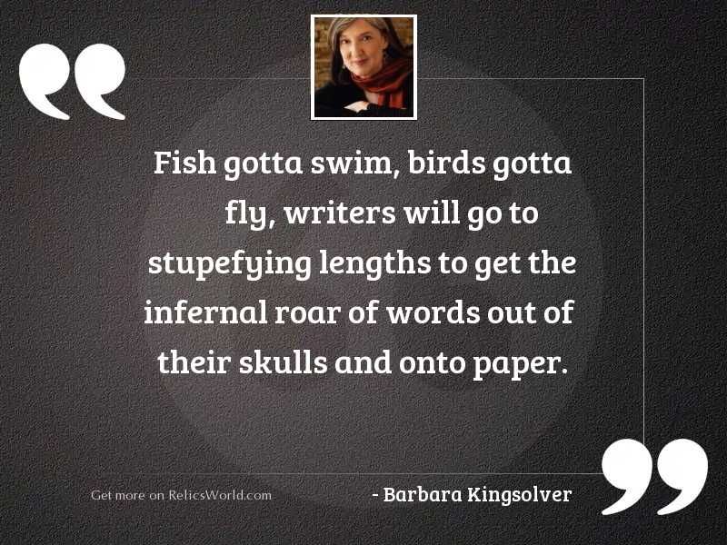 Fish gotta swim, birds gotta