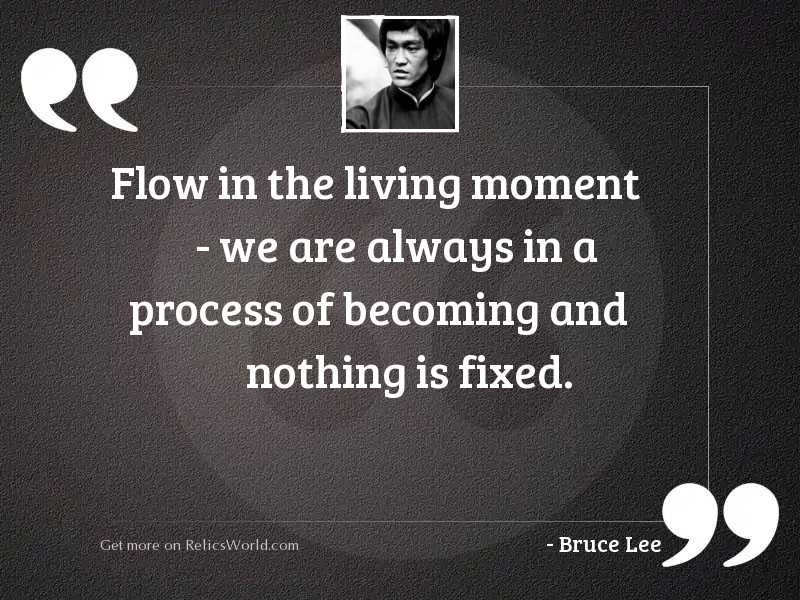 Flow in the living moment