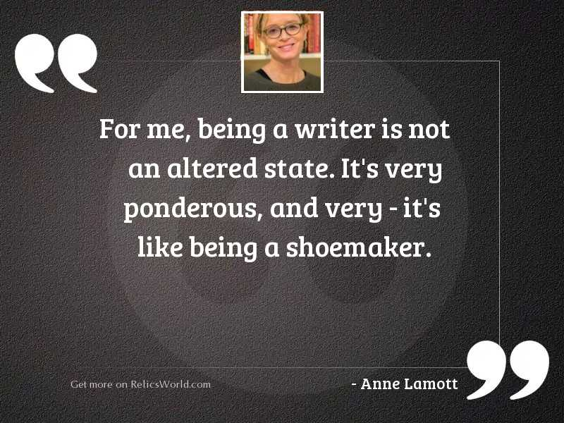 For me, being a writer