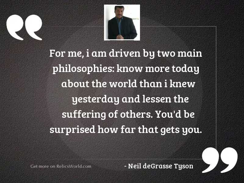 For me, I am driven