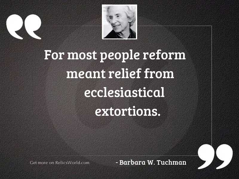 For most people reform meant