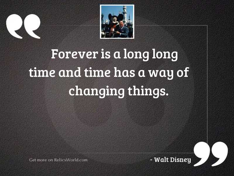 forever is a long long inspirational quote by walt disney