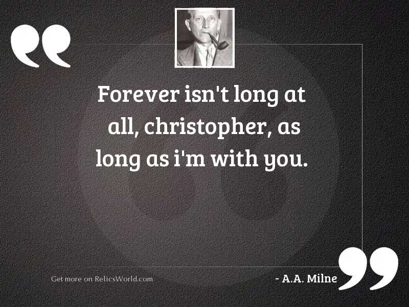 Forever isn't long at