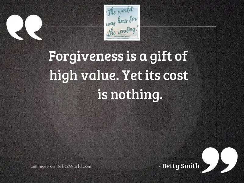 Forgiveness is a gift of