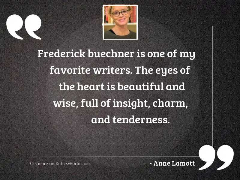 Frederick Buechner is one of