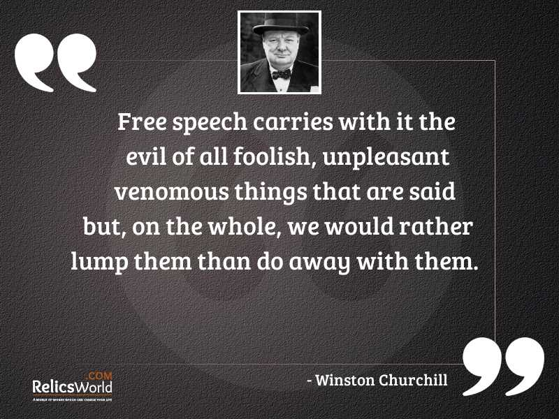 Free speech carries with it