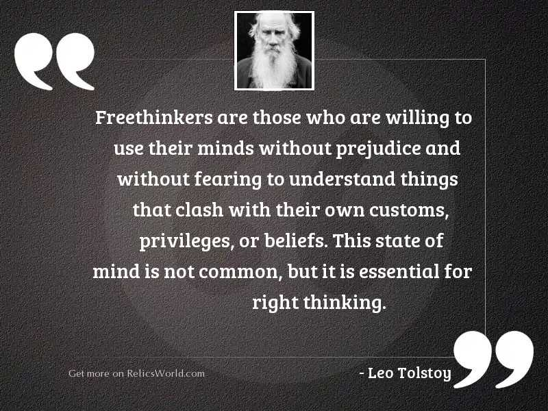 Freethinkers are those who are