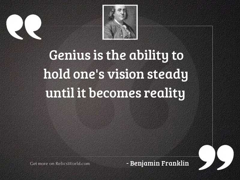 Genius is the ability to