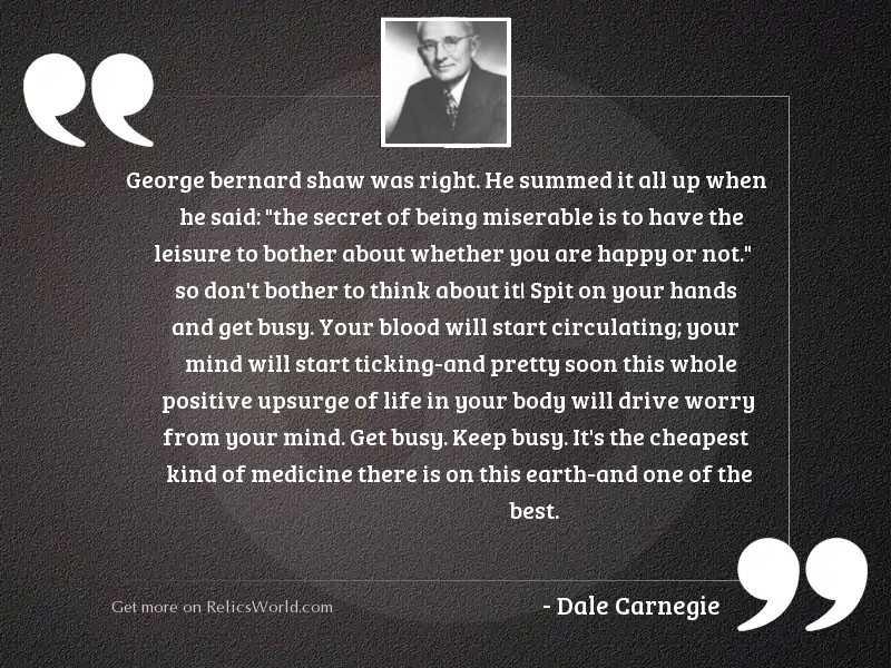 George Bernard Shaw was right.