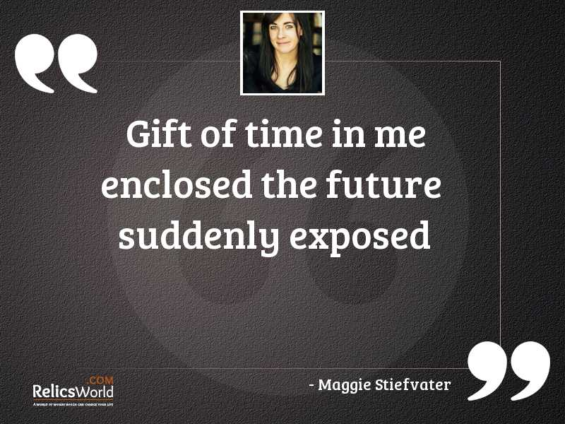 Gift of time in me