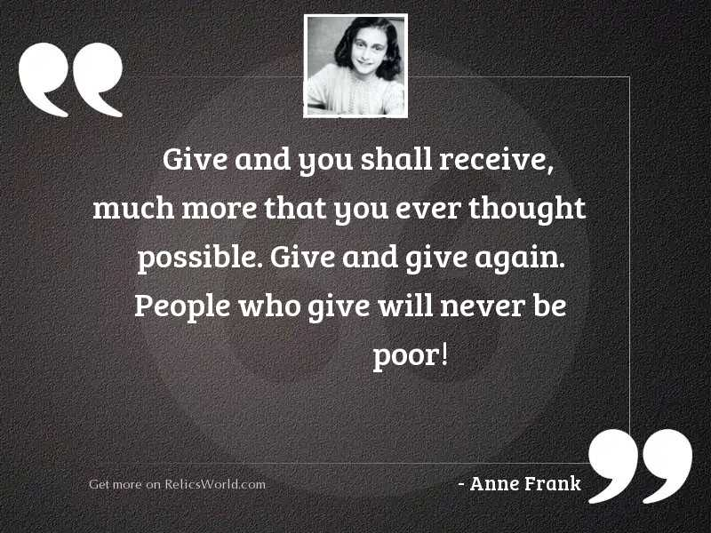 Give and you shall receive,