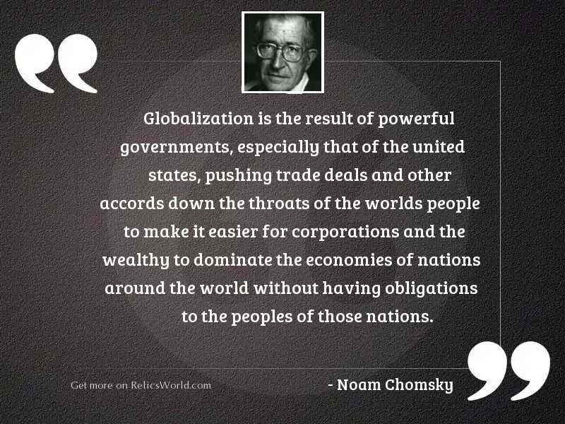 Globalization is the result of