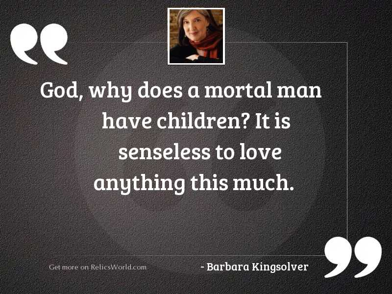 God, why does a mortal