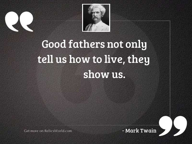 Good fathers not only tell