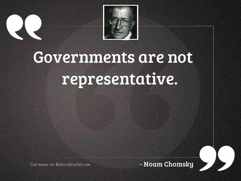 Governments are not representative.