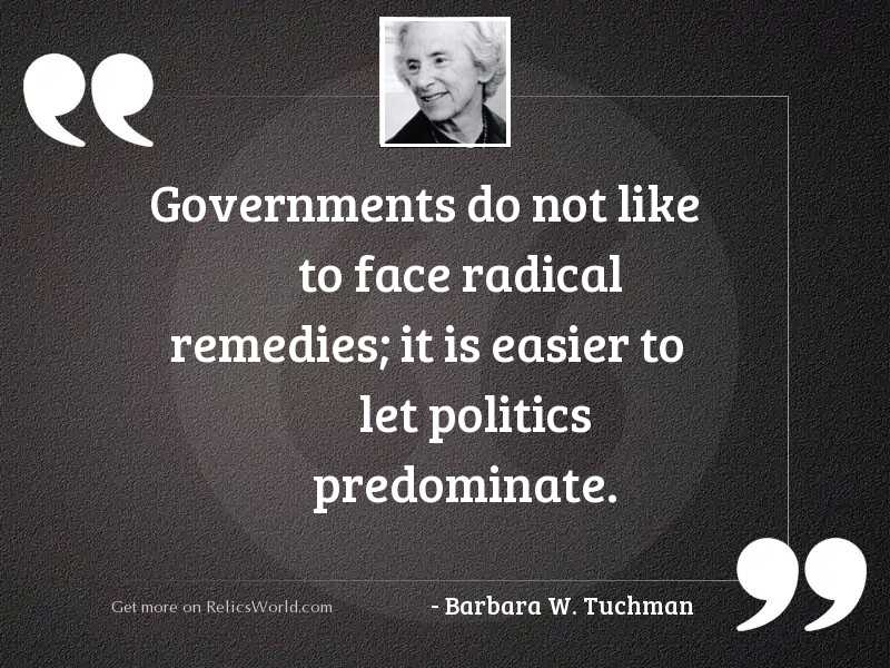 Governments do not like to