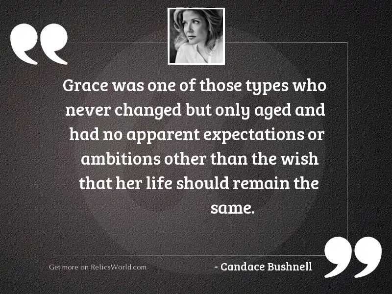 Grace was one of those