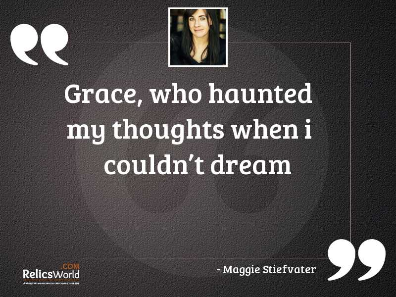 Grace who haunted my thoughts
