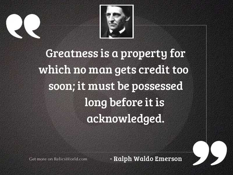 Greatness is a property for