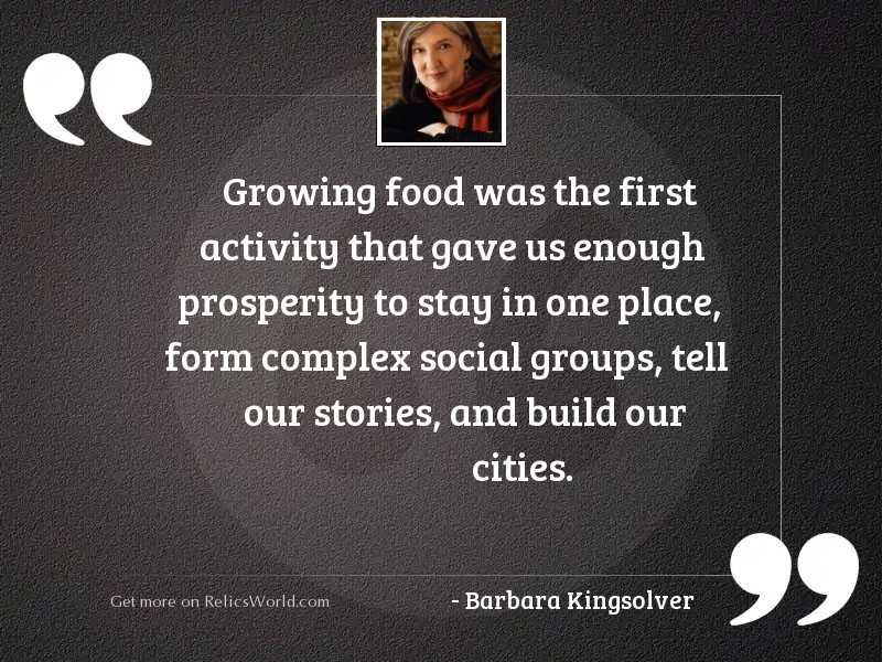 Growing food was the first