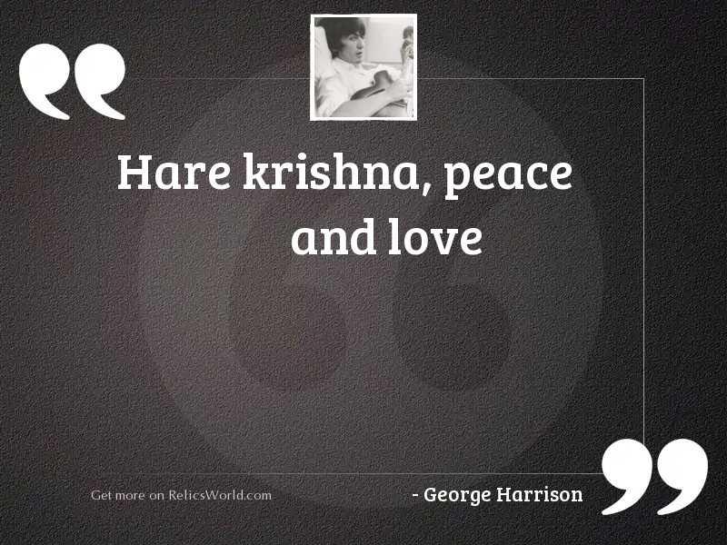 Hare Krishna, Peace and Love