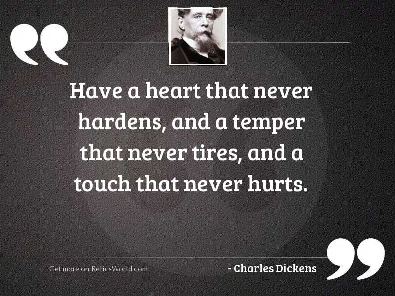 Have a heart that never