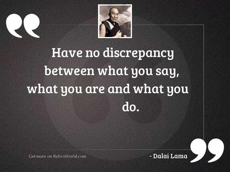 Have no discrepancy between what