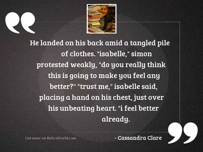 He Landed On His Back Inspirational Quote By Cassandra Clare