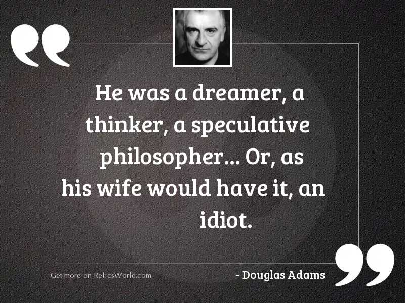 He was a dreamer a