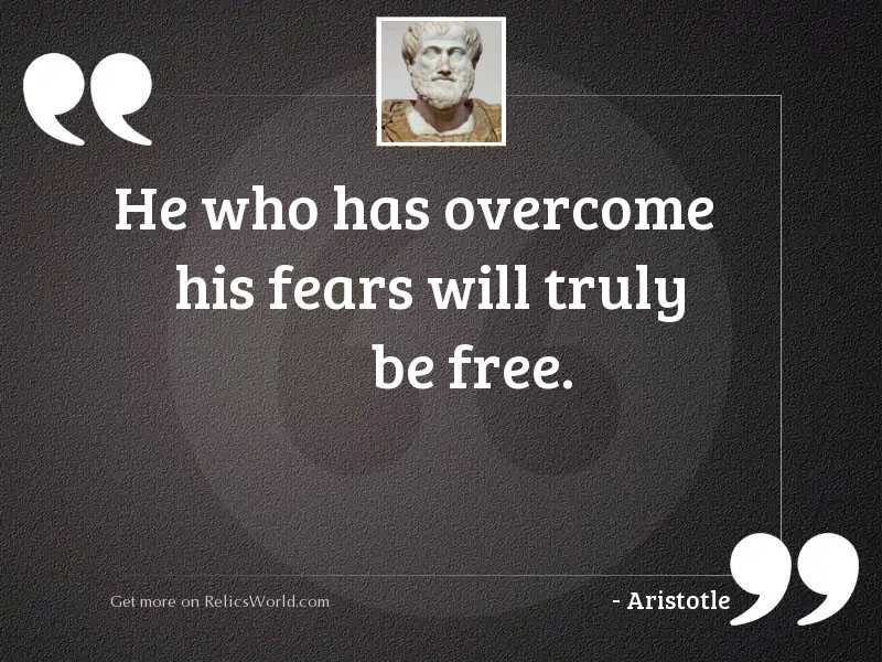 He who has overcome his