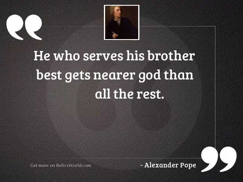 He who serves his brother