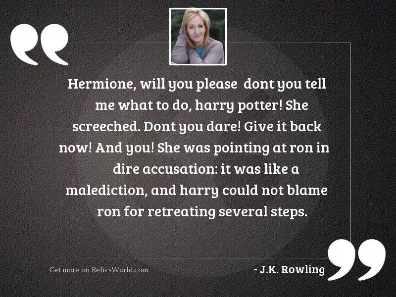 Hermione, will you please Dont