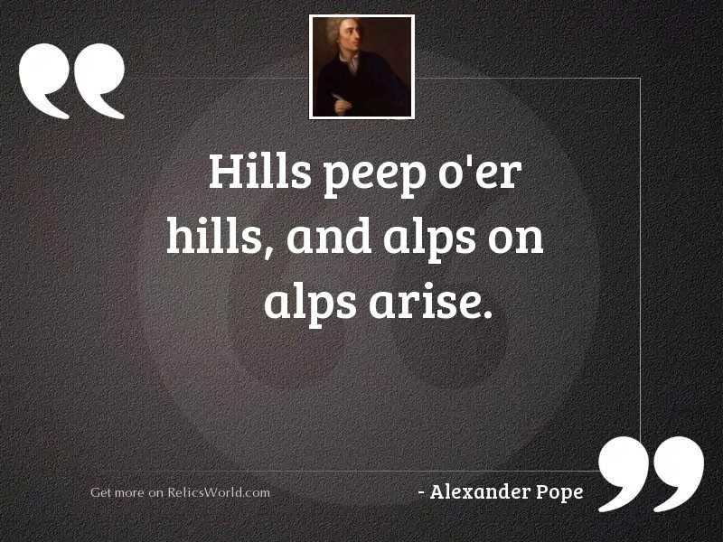 Hills peep o'er hills,