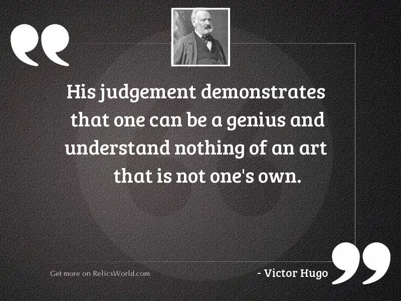 His judgement demonstrates that one