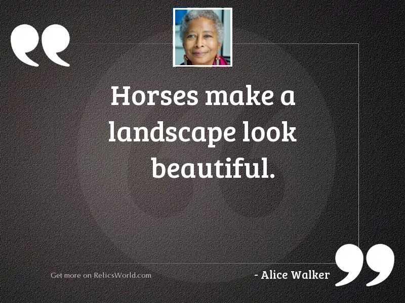 Horses make a landscape look