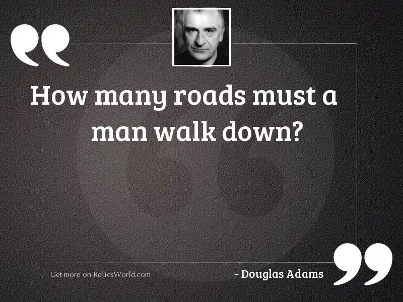 How many roads must a