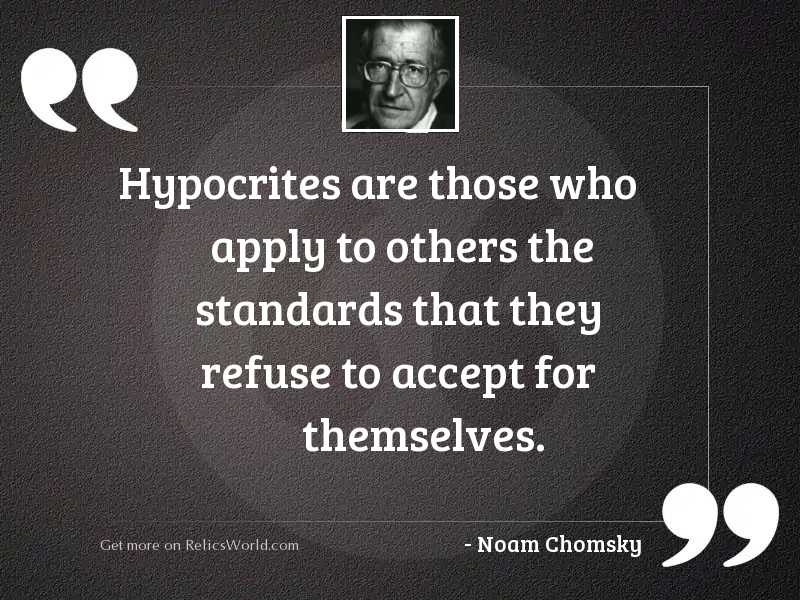 Hypocrites are those who apply