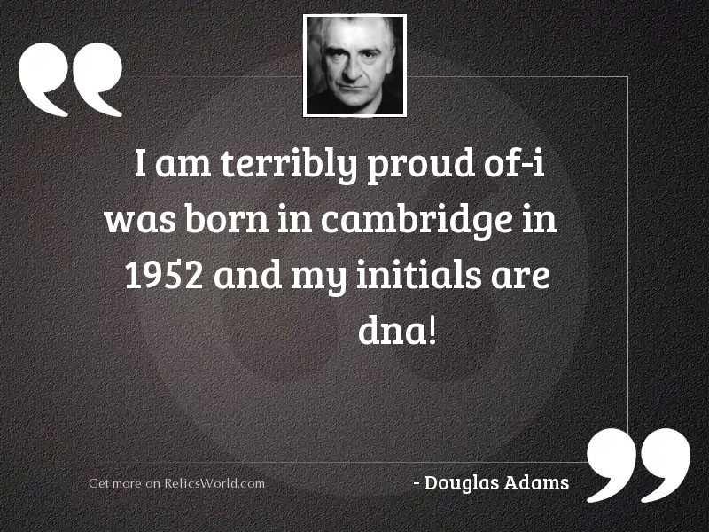 I am terribly proud of