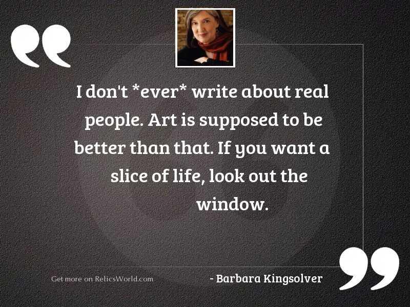 I don't *ever* write