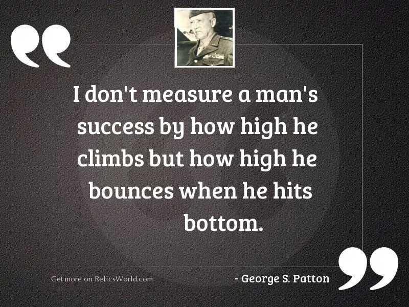 I don't measure a