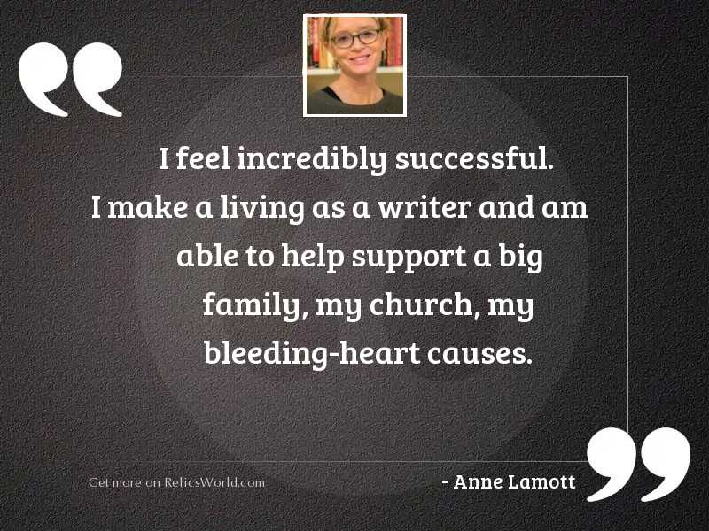 I feel incredibly successful. I