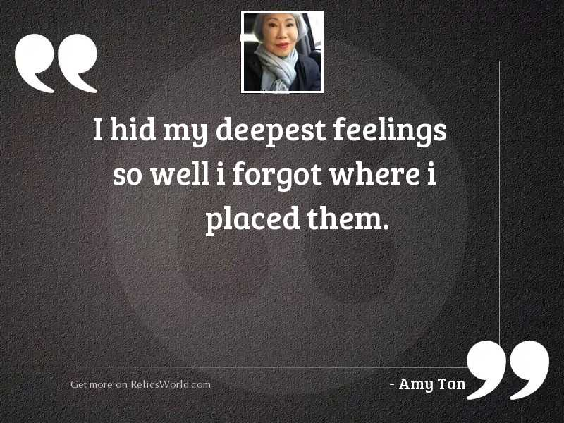 I hid my deepest feelings