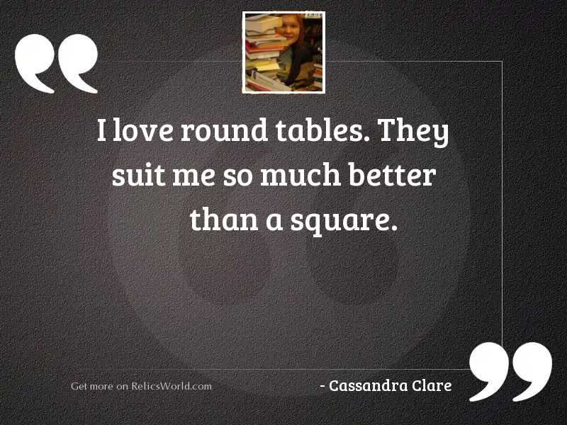 I love round tables They