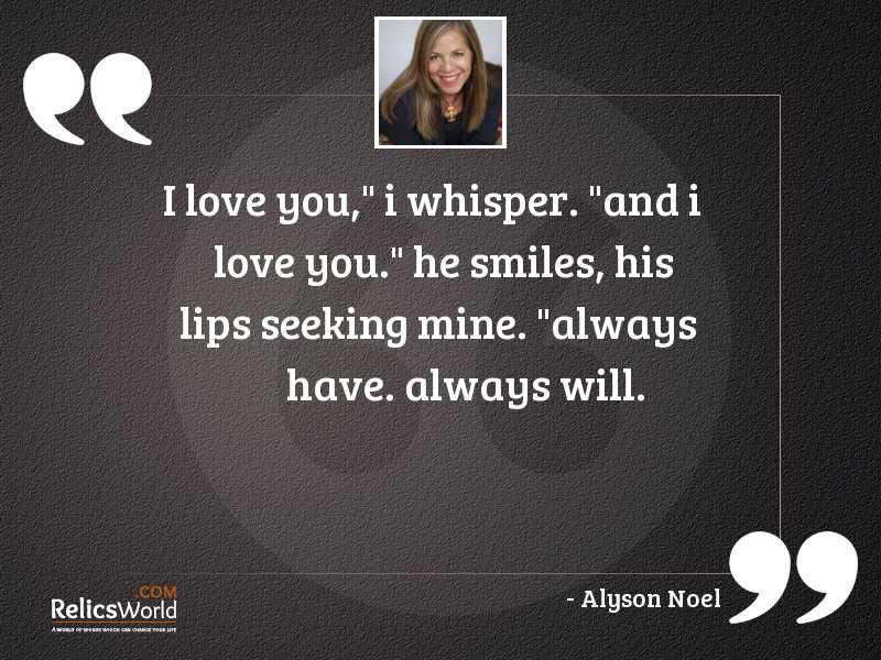 I love you I whisper