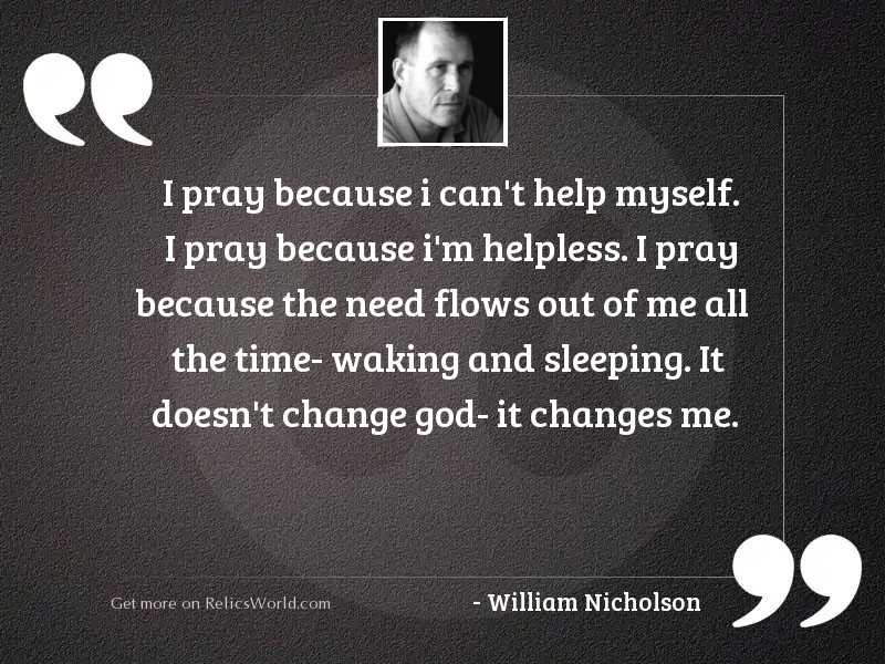 I pray because I can'