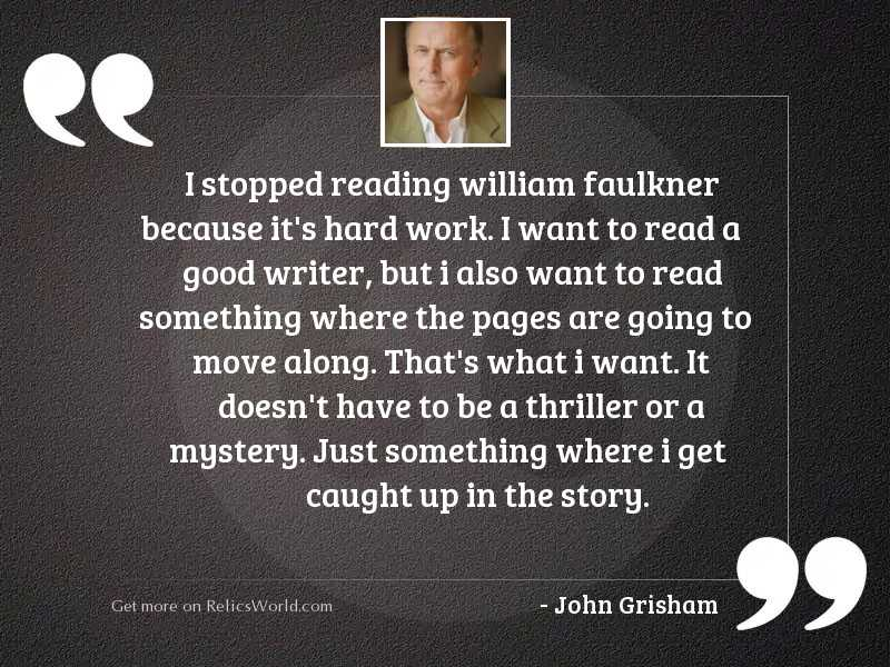 I stopped reading William Faulkner