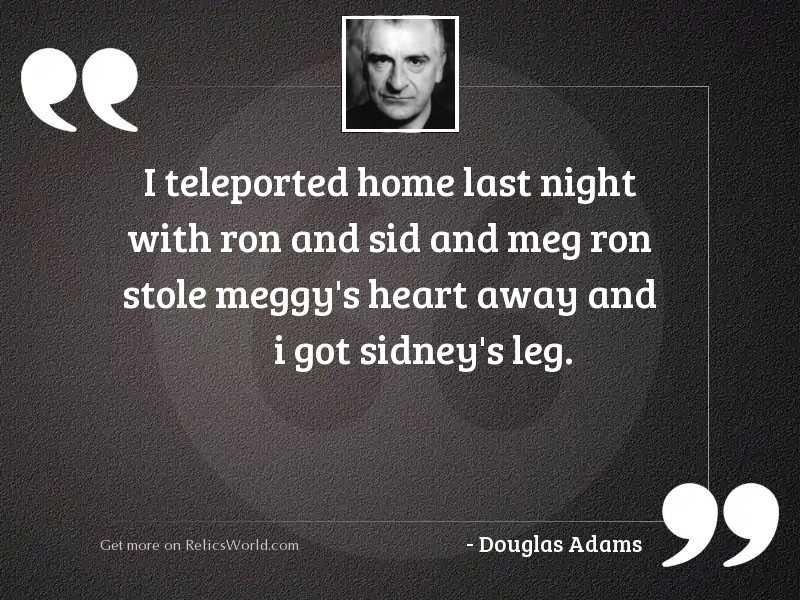 I teleported home last night